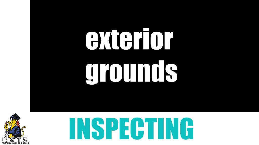 Inspecting: Exterior Grounds