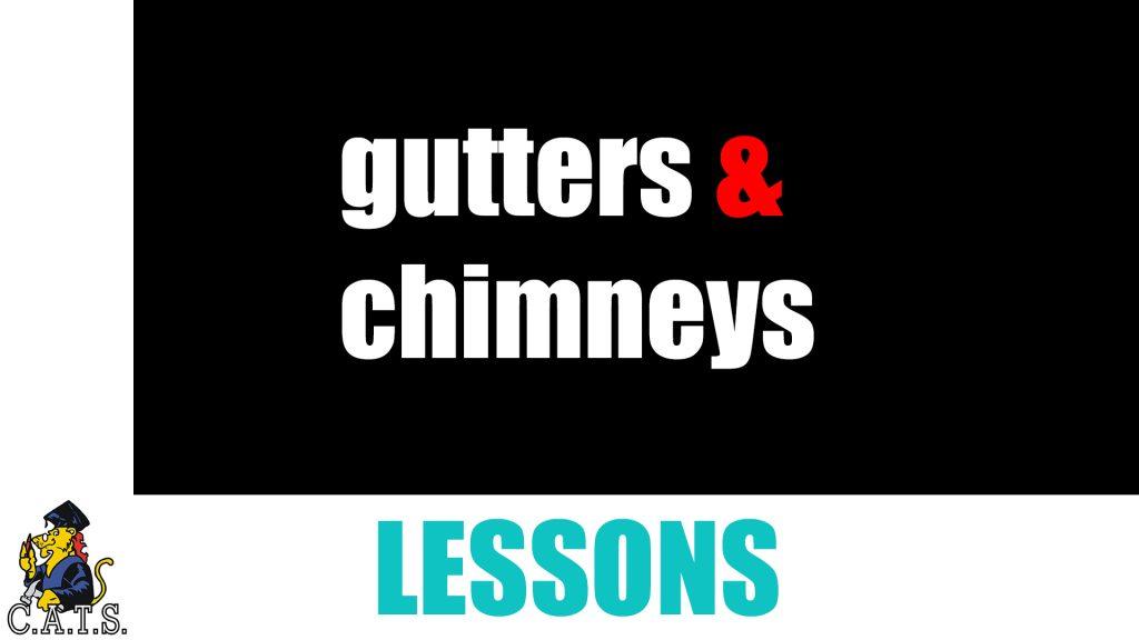 Gutter & Chimney Lesson